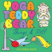 Yoga Teddy Bear Things & Stuff  : Coloring Book