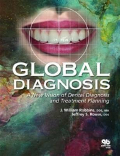 Global Diagnosis: A New Vision of Dental Diagnosis and Treatment Planning.