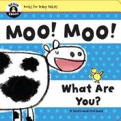 Begin Smart(tm) Moo! Moo! What Are You? [Board Book]