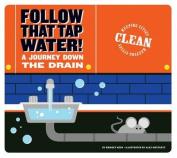 Follow That Tap Water!