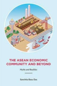 The ASEAN Economic Community and Beyond