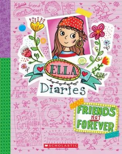 Friends Not Forever (Ella Diaries) by Meredith Costain.