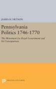 Pennsylvania Politics 1746-1770