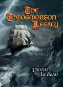 The Throgmorton Legacy