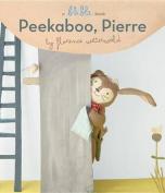 Peekaboo, Pierre (a Blabla Book) [Board Book]