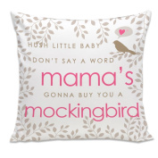 Hush Little Baby Mama's Gonna Buy You A Mockingbird THROW PILLOW with PILLOWCASE