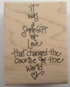 STAMPINGTON & CO A SIMPLE GIFT OF LOVE CHANGED WORLD WOOD RUBBER STAMP #C8048