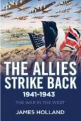 The Allies Strike Back, 1941-1943