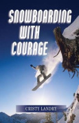 Snowboarding with Courage