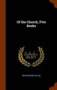 Of the Church, Five Books