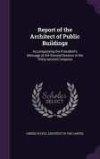 Report of the Architect of Public Buildings