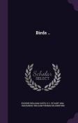 Birds ..