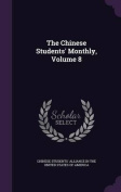 The Chinese Students' Monthly, Volume 8