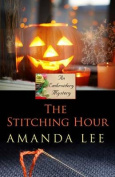 The Stitching Hour  [Large Print]