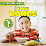 Your Bones (Know Your Body)