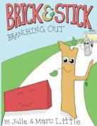 Brick & Stick  : Branching Out
