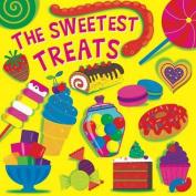 The Sweetest Treats (Fluorescent Pop!) [Board book]