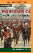 The Climax of an Empire (Pax Britannica  [Audio]