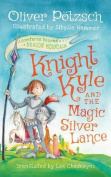 Knight Kyle and the Magic Silver Lance  [Audio]