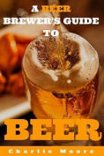 A Beer Brewer's Guide to Beer