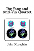 The Yang and Anti-Yin Quartet