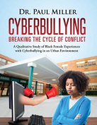 Cyberbullying Breaking the Cycle of Conflict