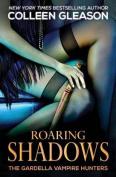 Roaring Shadows