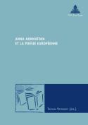 Anna Akhmatova Et La Poaesie Europaeenne [FRE]