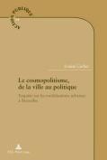 Le Cosmopolitisme, de la Ville Au Politique [FRE]