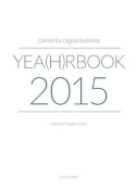 Center for Digital Business Yea(h)Rbook 2015 [GER]