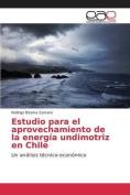 Estudio Para El Aprovechamiento de La Energia Undimotriz En Chile [Spanish]