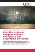 Estudios Sobre El Comportamiento Energetico del Organismo del Atleta [Spanish]