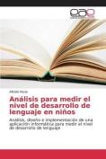 Analisis Para Medir El Nivel de Desarrollo de Lenguaje En Ninos [Spanish]
