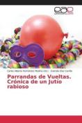 Parrandas de Vueltas. Cronica de Un Jutio Rabioso [Spanish]