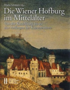 Die Wiener Hofburg Im Mittelalter [GER]