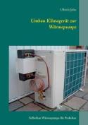 Umbau Klimagerat Zur Warmepumpe [GER]