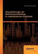 Herausforderungen Des Multi-Channel-Retailings Im Mittelstandischen Grosshandel [GER]