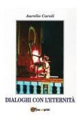 Dialoghi Con L'Eternita [ITA]