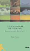 The Photographer and the Shaman