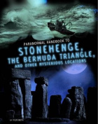 Handbook to Stonehenge, the Bermuda Triangle, and Other Mysterious Locations (Edge Books