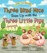 Three Blind Mice Team Up with the Three Little Pigs (Read and Learn