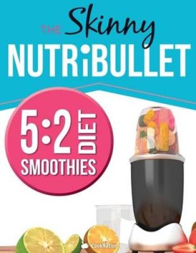 The Skinny Nutribullet - 5:2 Diet by Cooknation Cooknation.