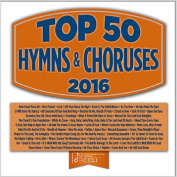 Top 50 Hymns and Choruses 2016 *