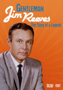Gentleman Jim Reeves - The Story of a Legend [Region 2]