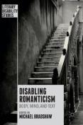 Disabling Romanticism