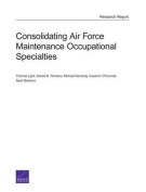 Consolidating Air Force Maintenance Occupational Specialties