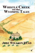 Whistle Creek and Other Wyoming Tales