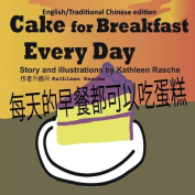 Cake for Breakfast Every Day - English/Traditional Chinese Edition [CHI]