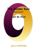 The Golden Role: Just Be Nice!