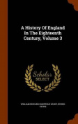 A History of England in the Eighteenth Century, Volume 3
